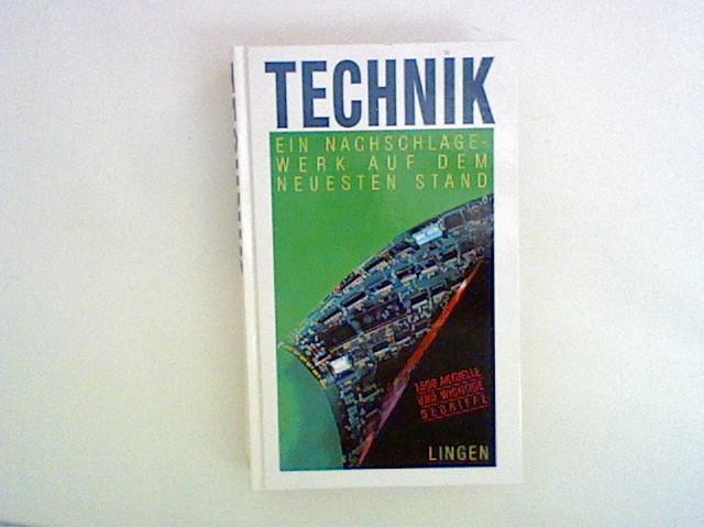 Technik. Ein Nachschlagewerk auf dem neuesten Stand.1500 aktuelle und wichtige Begriffe.