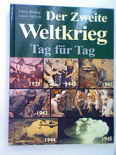 Der Zweite Weltkrieg: Tag für Tag