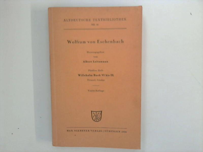 Wolfram von Eschenbach ; Fünftes Heft : Willehalm Buch VI bis IX ; Altdeutsche Textbibliothek Nr. 16 4. Aufl.