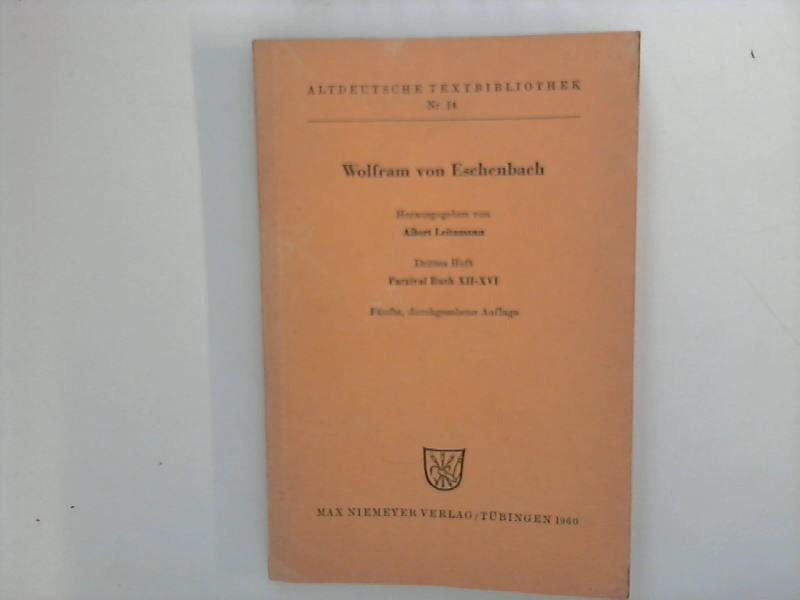 Wolfram von Eschenbach ; Drittes Heft : Parzival Buch XII bis XVI ; Altdeutsche Textbibliothek Nr. 14 5. durchges. Aufl.
