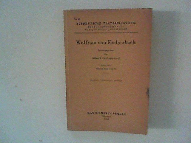 Wolfram von Eschenbach ; Erstes Heft : Parzival Buch I bis VI ; Altdeutsche Textbibliothek Nr. 12 6. verb.  Aufl.