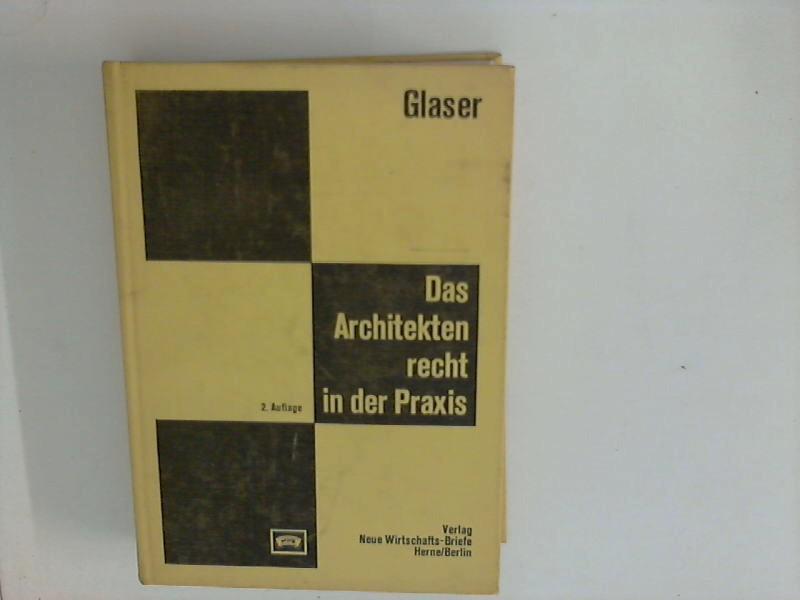 Das Architektenrecht in der Praxis 2., neubearb. u. erw. Aufl.