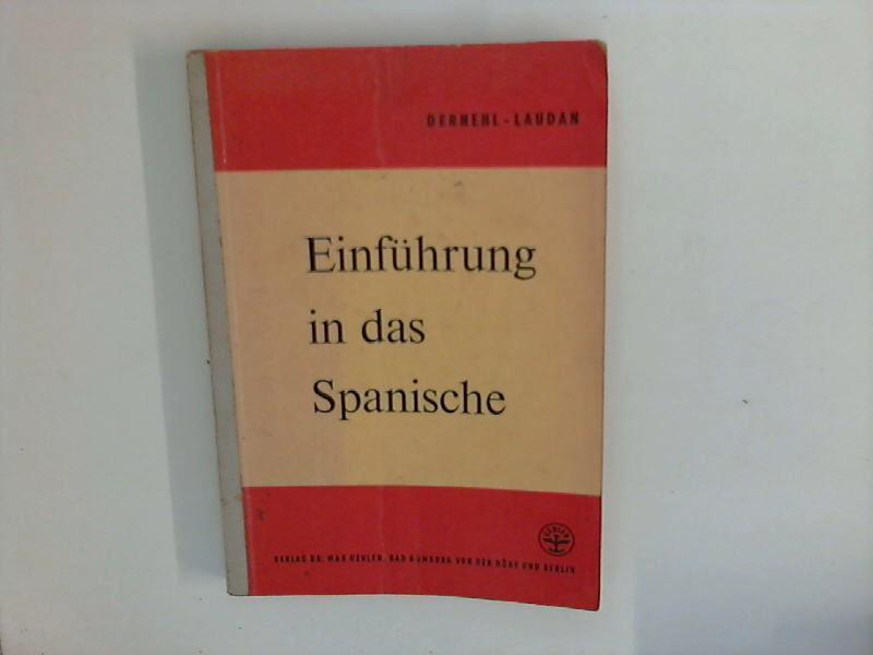 Dernehl, Carl und H. Laudan: Einführung in das Spanische 10. durchges. Aufl.
