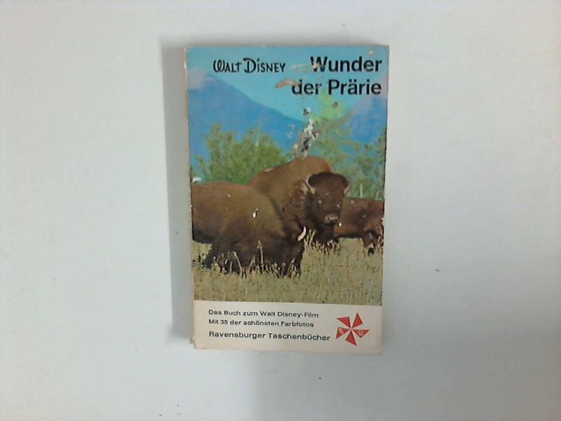 Wunder der Prärie Nach dem Film beschrieben von Friedrich Schnack.