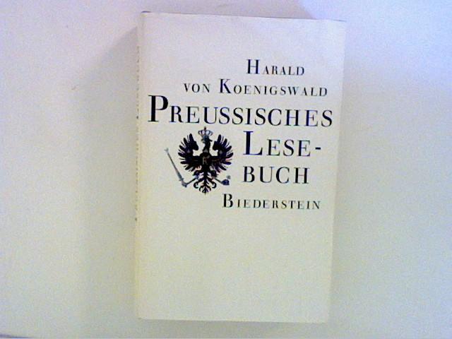 Preußisches Lesebuch : Zeugnisse aus 3 Jahrhunderten.