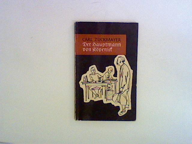 Der Hauptmann von Köpenick. Ein deutsches Märchen in drei Akten
