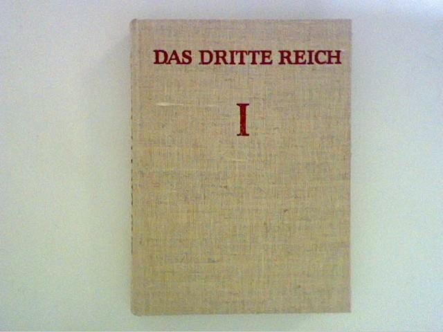 Das Dritte Reich : Seine Geschichte in Texten, Bildern und Dokumenten ; Erster Band : Der Aufbau der Macht. Lizenzausgabe