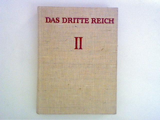 Das Dritte Reich : Seine Geschichte in Texten, Bildern und Dokumenten ; Zweiter Band : Der Zusammenbruch der Macht. Lizenzausgabe