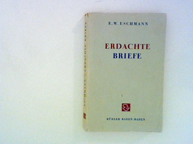 Eschmann, E. W.: Erdachte Briefe. 1.-10. Tsd