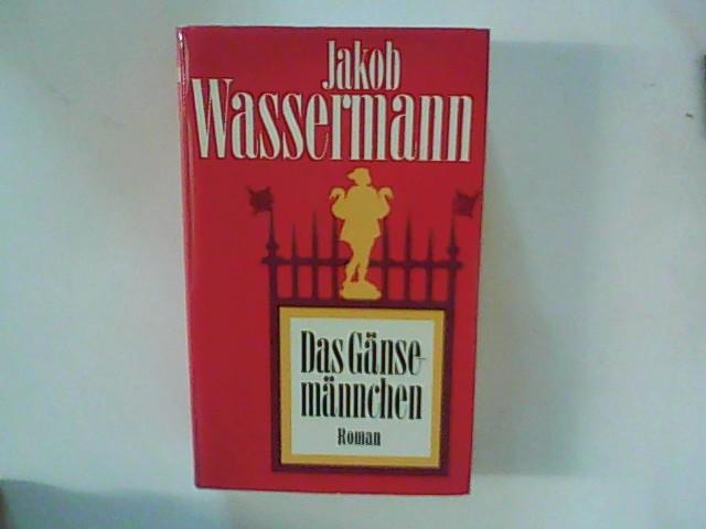 Das Gänsemännchen - Roman Mit einem Nachwort von Fritz Martini.