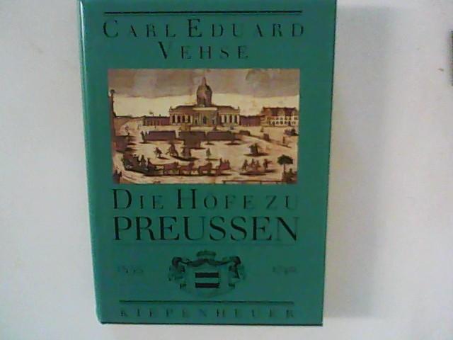 Vehse, Carl E.: Die Höfe zu Preußen, in 3 Bdn., Bd.1, Von Kurfürst Joachim II. Hector bis König Friedrich Wilhelm I. 1535 bis 1740 Band 1