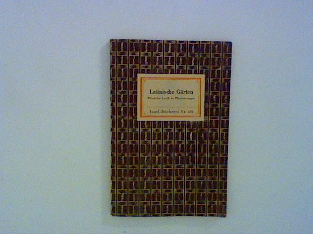 Preisendanz, Karl (Hrg.): Latinische Gärten - Römische Lyrik in Übersetzungen - Eine Auslese römischer Gedichte Insel-Bücherei Nr. 529