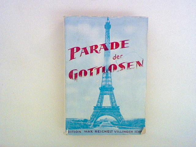 Parade der Gottlosen (La Parade des impies). Sitten- und Gesellschaftsroman.