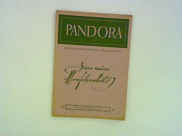Pandora, Schriften für lebendige Überlieferung. Nr. 3, 1946 - Zum neuen Menschenbild