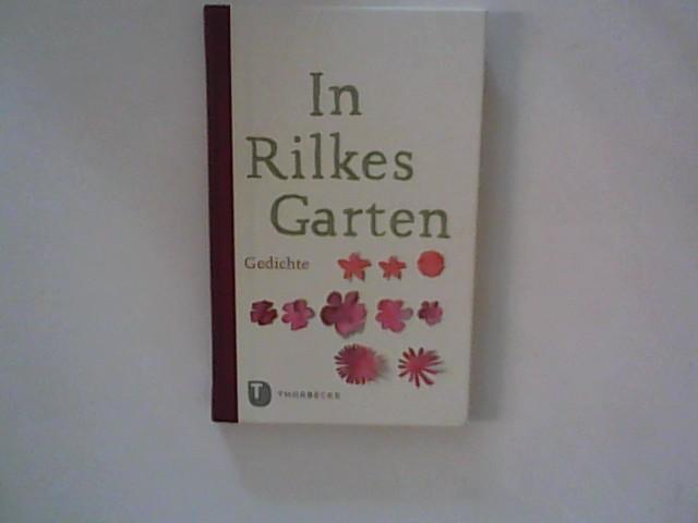 Unbekannt: In Rilkes Garten - Gedichte