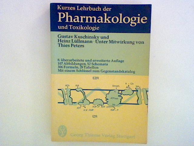 Kurzes Lehrbuch der Pharmakologie und Toxikologie : mit e. Schlüssel zum Gegenstandskatalog.