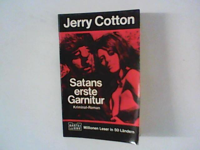 Cotton, Jerry: Satans erste Garnitur : Kriminalroman.