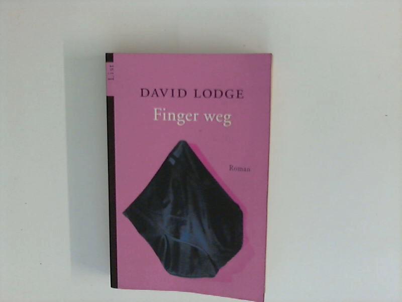 Lodge, David und Renate Orth-Guttmann: Finger weg: Roman Deutsche Erstausgabe