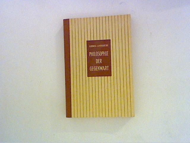 Landgrebe, Ludwig: Philosophie der Gegenwart