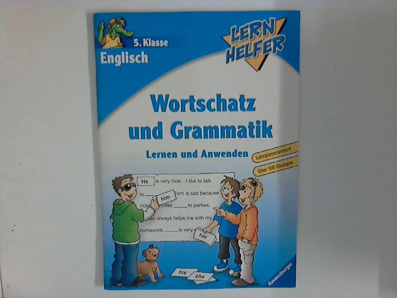 Lernhelfer: 5. Klasse Englisch; Wortschatz und Grammatik : Lernen und Anwenden