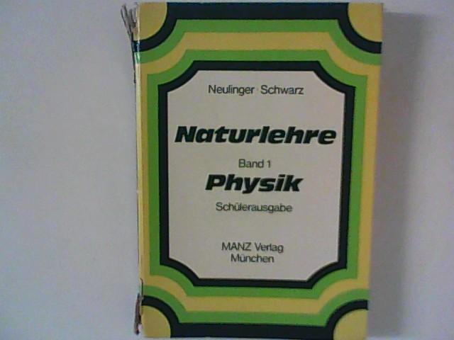 Naturlehre Band 1 ; Physik : Schülerausgabe.
