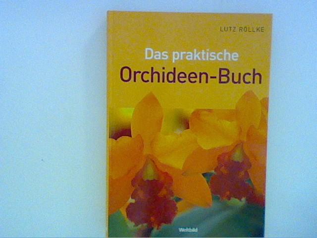 Röllke, Lutz: Das praktische Orchideen-Buch
