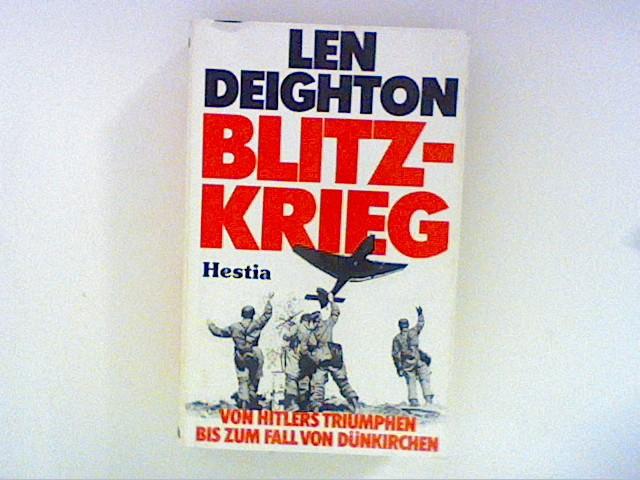 Blitzkrieg. Von Hitlers Triumphen bis zum Fall von Dünkirchen