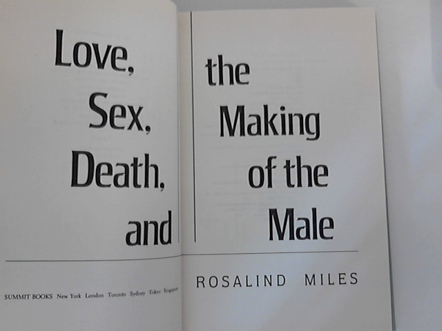 Love, Sex, Death, and the Making of the Male