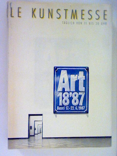Kaegi, Anita: Art 18'87: Die internationale Kunstmesse. Le salon international d'art. The international art fair...