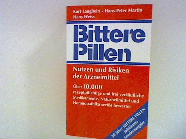 Bittere Pillen - Nutzen und Risken der Arzneimittel Jubiäums- Sonderausgabe; 76. ergänzte und korrigierte Ausgabe