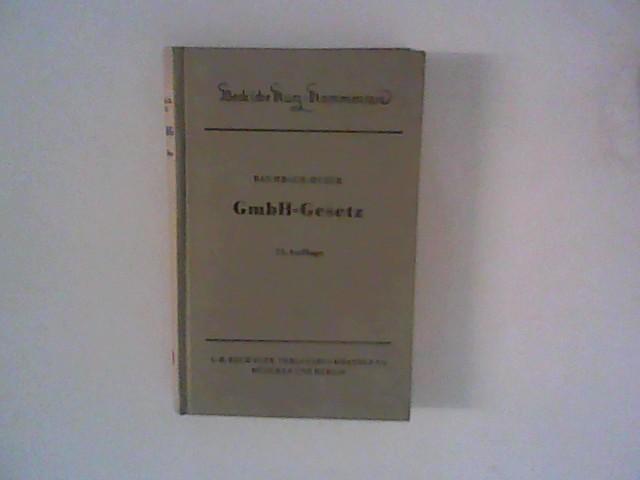 Baumbach, Adolf und Alfred Hueck: GmbH-Gesetz : Gesetz betrifft die Gesellschaften mit beschränkter Haftung ; Beck'sche Kurz-Kommentare Band 20. Stand vom 1. April 1964 11., neubearb. Aufl.