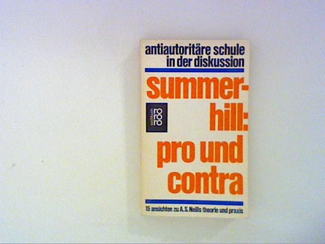 Summerhill Pro und Contra: 15 Ansichten zu A. S. Neills Theorie und Praxis