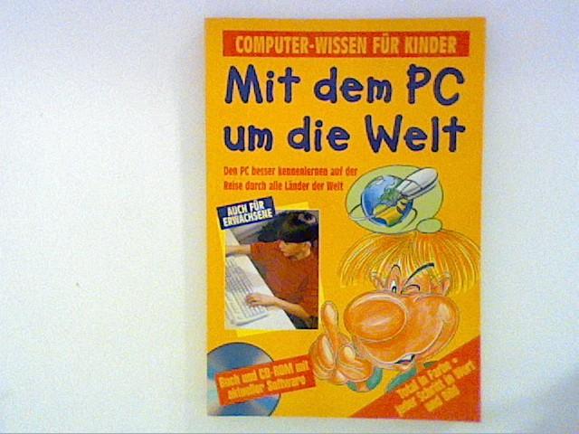 Computerwissen für Kinder - Mit dem PC um die Welt, mit CD-ROM