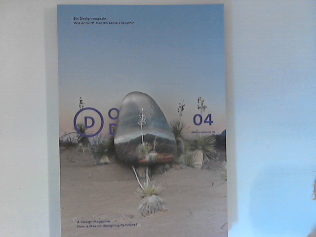 On Display 04: ein Designmagazin: Wie entwirft Mexiko seine Zukunft? 04/2017