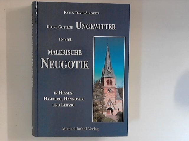 Georg Gottlob Ungewitter und die malerische Neugotik in Hessen, Hamburg, Hannover und Leipzig