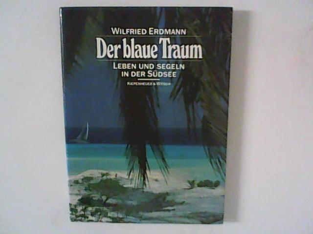 Der blaue Traum : Leben und Segeln in der Südsee.