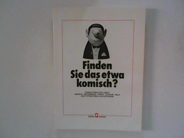 Winter, Rolf Hrsg.: Finden Sie das etwa komisch?. Karikaturen von Loriot, Markus, Neugebauer, Papan, Tetsche, Wolf, und Fotosatiren von Kortmann.