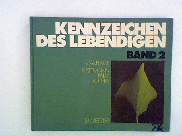 Kattmann, Ulrich und u.a.: Kennzeichen des Lebendigen - Band 2 Bd. 2