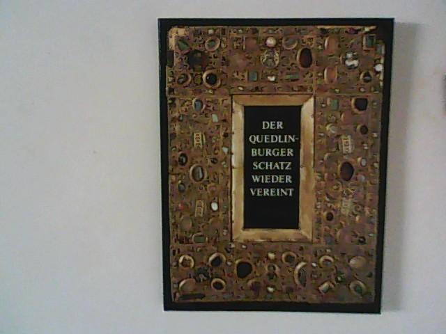 Der Quedlinburger Schatz wieder vereint. Katalog zur Ausstellung im Kunstgewerbemuseum, Staatliche Museen zu Berlin - Preussischer Kulturbesitz, vom 31.10.1992 bis zum 30.5.1993