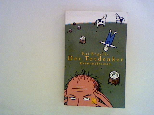Der Totdenker: Kriminalroman Auflage: 1.,
