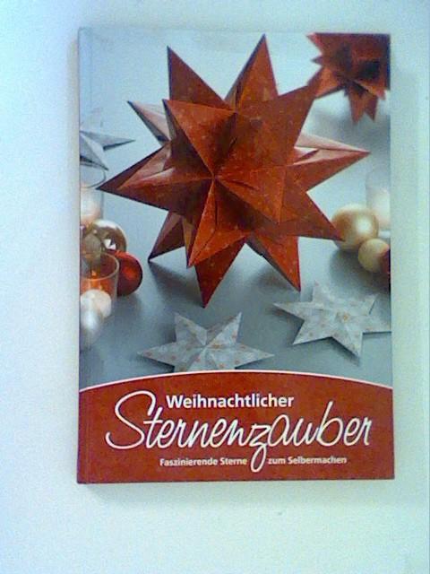 Weihnachtlicher Sternenzauber. Faszinierende Sterne zum Selbermachen