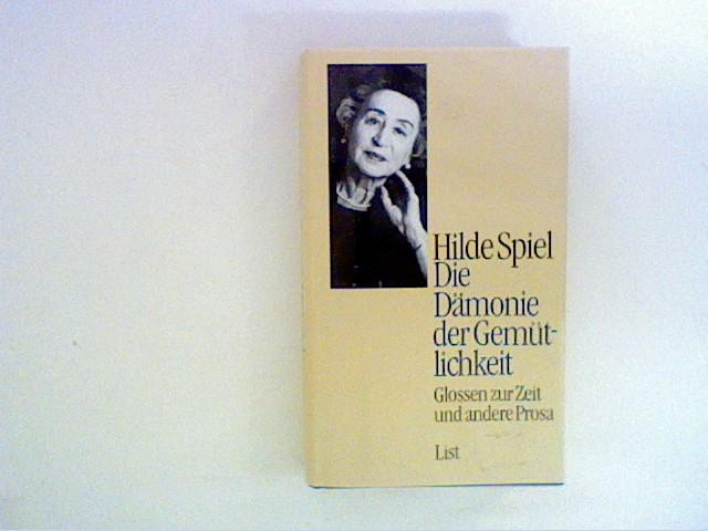 Die Dämonie der Gemütlichkeit: Glossen zur Zeit und andere Prosa 3. Aufl.