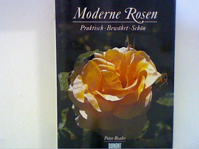Moderne Rosen. Praktisch - Bewährt - Schön