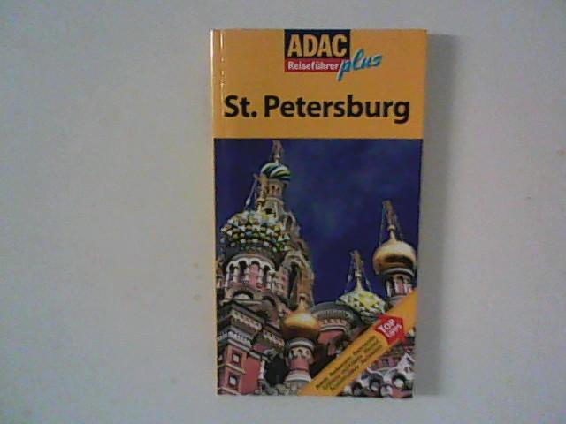 St. Petersburg : Hotels, Restaurants, Kunstwerke, Schlösser und Paläste, Museen, Aussichtsplätze, Nachtleben. Neu bearb. Aufl.