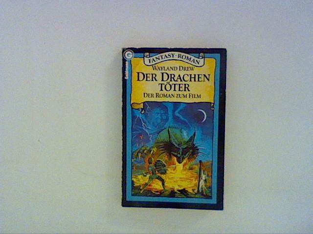 Drew, Wayland:: Der Drachentöter.