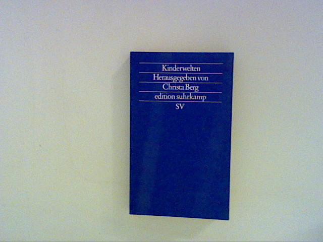 Berg, Christa: Kinderwelten Auflage: 1. Auflage.