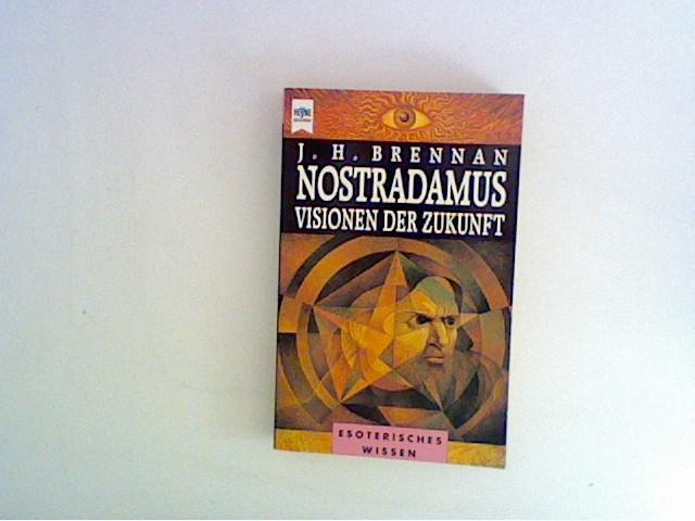 Nostradamus. Visionen der Zukunft
