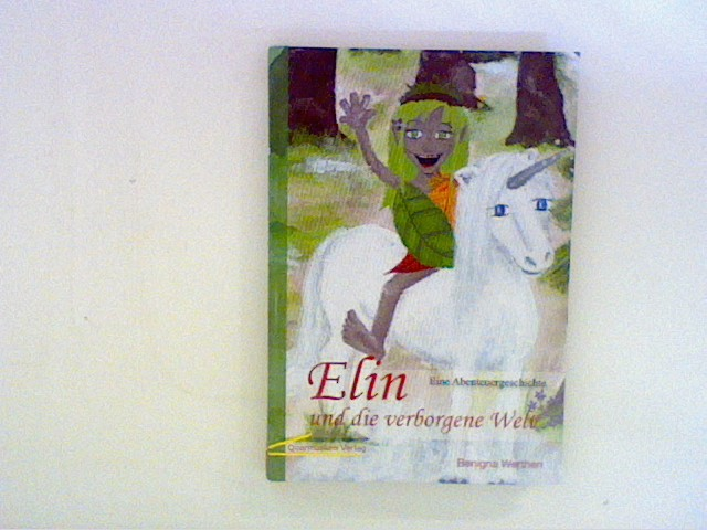 Elin und die verborgene Welt: Eine Abenteuergeschichte