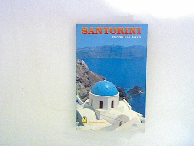 Santorini Sonne und Lava Mythologie Archäologie Geschichte und Fremdenführer