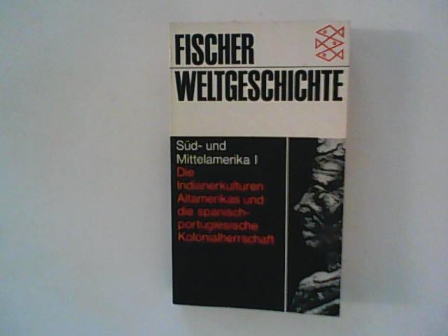 Süd-und Mittelamerika I ; Fischer Weltgeschichte Band 22. Originalausgabe